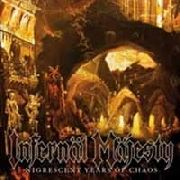 INFERNAL MAJESTY - NIGRESCENT YEARS OF CHAOS