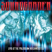 SOUNDGARDEN - LIVE AT THE PALLADIUM HOLLYWOOD CA (UK)