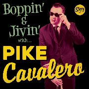 CAVALERO, PIKE - BOPPIN' & JIVIN' WITH...