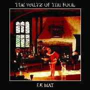 LE MAT - WALTZ OF THE FOOL