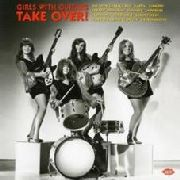 VARIOUS - GIRLS WITH GUITARS TAKE OVER