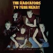RADIATORS FROM SPACE - TV TUBE HEART: 40TH ANNIVERSARY EDITION