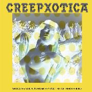 CREEPXOTICA - SWINGING SOUNDS FROM BEYOND