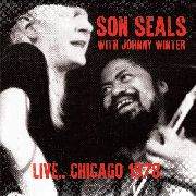 SEALS, SON -WITH JOHNNY WINTER- - LIVE... CHICAGO 1978