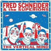 SCHNEIDER, FRED -& THE SUPERIONS- - VERTICAL MIND