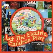 VARIOUS - LET THE ELECTRIC CHILDREN PLAY (3CD)