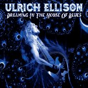 ELLISON, ULRICH - DREAMING IN THE HOUSE OF BLUES