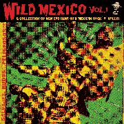 VARIOUS - WILD MEXICO, VOL. 1