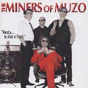 MINERS OF MUZO - REALLY.... IS THAT A FACT?