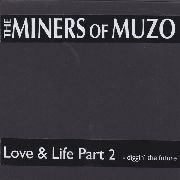 MINERS OF MUZO - LOVE & LIFE PART 2: DIGGIN' THE FUTURE (2CDR)