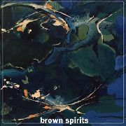 BROWN SPIRITS - BROWN SPIRITS