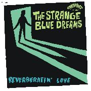 STRANGE BLUE DREAMS - REVERBERATIN' LOVE/SUN & MOON