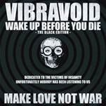 VIBRAVOID - (BLACK/SPECIAL) WAKE UP BEFORE YOU DIE