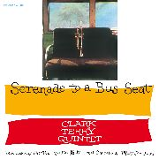 TERRY, CLARK -QUINTET- - SERENADE TO A BUS SEAT