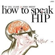 CLOSE, DEL -& JOHN BRENT- - HOW TO SPEAK HIP