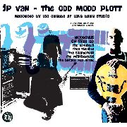 "JP VAN - THE ODD MODD PLOTT (10""+CD)"
