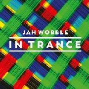 JAH WOBBLE - IN TRANCE (3CD)