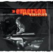 EMERSON, KEITH - EMERSON PLAYS EMERSON