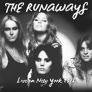 RUNAWAYS - LIVE IN NEW YORK 1978