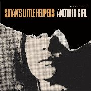 SATAN'S LITTLE HELPERS - ANOTHER GIRL