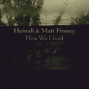 HAINALI & MATT FINNEY - HOW WE LIVED