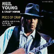 YOUNG, NEIL -& CRAZY HORSE- - PIECE OF CRAP