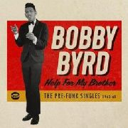 BYRD, BOBBY - HELP FOR MY BROTHERS: PRE-FUNK SINGLES 1963-68
