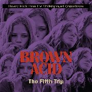 VARIOUS - BROWN ACID: THE FIFTH TRIP (COL)