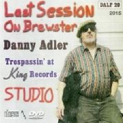 ADLER, DANNY - LAST SESSION ON BREWSTER (+DVD)