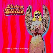 THELMA & THE SLEAZE - SOMEBODY'S DOIN' SOMETHING