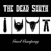 DEAD SOUTH - GOOD COMPANY (+CD)