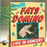 DOMINO, FATS - TONITE: LIVE IN CONCERT