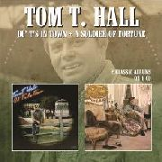 HALL, TOM T. - OL' T'S IN TOWN/A SOLDIER OF FIRTUNE