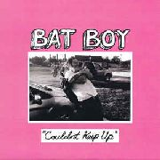BAT BOY - COULDN'T KEEP UP