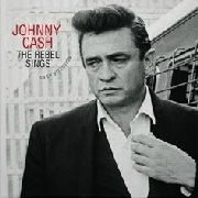 CASH, JOHNNY - THE REBEL SINGS