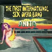 FIRST INTERNATIONAL SEX OPERA BAND - ANITA