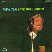 O'DAY, ANITA -& THE THREE SOUNDS- - ANITA O'DAY & THE THREE SOUNDS