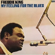 KING, FREDDIE - MY FEELING FOR THE BLUES