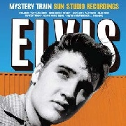 PRESLEY, ELVIS - MYSTERY TRAIN: SUN STUDIO RECORDINGS