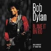 DYLAN, BOB - BLAME IT ON RIO (2LP)