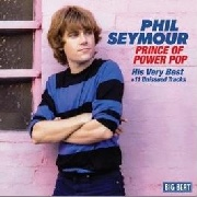 SEYMOURE, PHIL - PRINCE OF POWER POP-HIS VERY BEST...