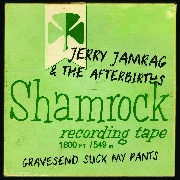 JERRY JAMRAG & THE AFTERBIRTHS - GRAVESEND SUCK MY PANTS