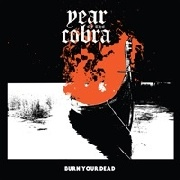 YEAR OF THE COBRA - BURN YOUR DEAD E.P.