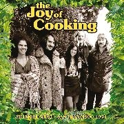 JOY OF COOKING - FILLMORE WEST, SAN FRANCISCO 1971