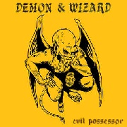 DEMON & WIZARD - EVIL POSSESSOR
