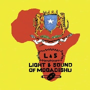VARIOUS - LIGHT & SOUND OF MOGADISHU