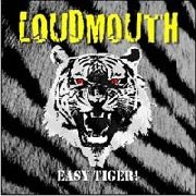LOUDMOUTH - EASY TIGER