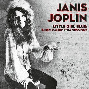 JOPLIN, JANIS - LITTLE GIRL BLUE: EARLY CALIFORNIA SESSIONS