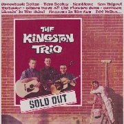 KINGSTON TRIO - SOLD OUT: THE 50'S & THE 60'S (2CD)