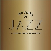 VARIOUS - 100 YEARS OF JAZZ (10CD)